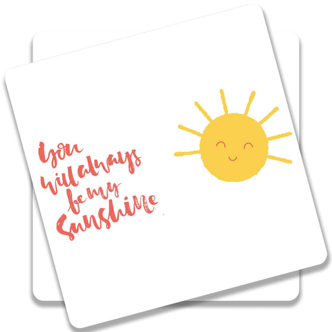 You Will Always Be My Sunshine Coaster (Set of 2)
