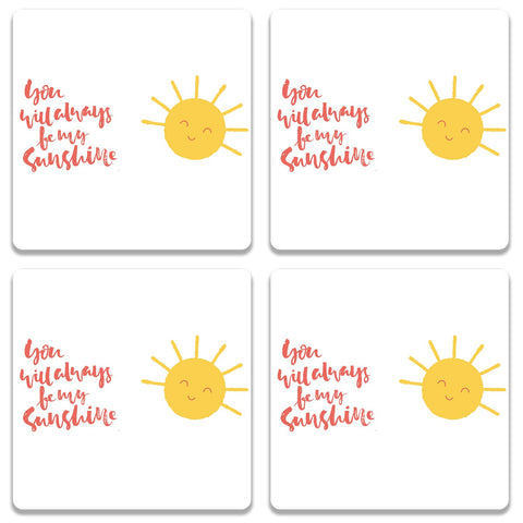 You Will Always Be My Sunshine Coaster (Set of 4)