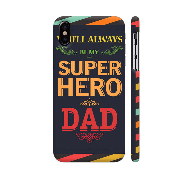 You Will Always Be My Super Hero Dad iPhone X Cover | Artist: Designer Chennai