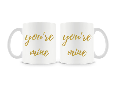 You're Mine Mug (Set of 2)
