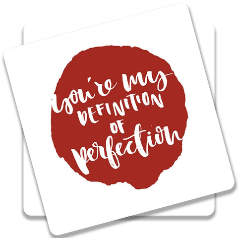You're My Definition Of Perfection Coaster (Set of 2)