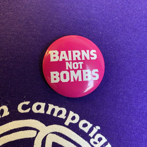 Bairns Not Bombs Badge