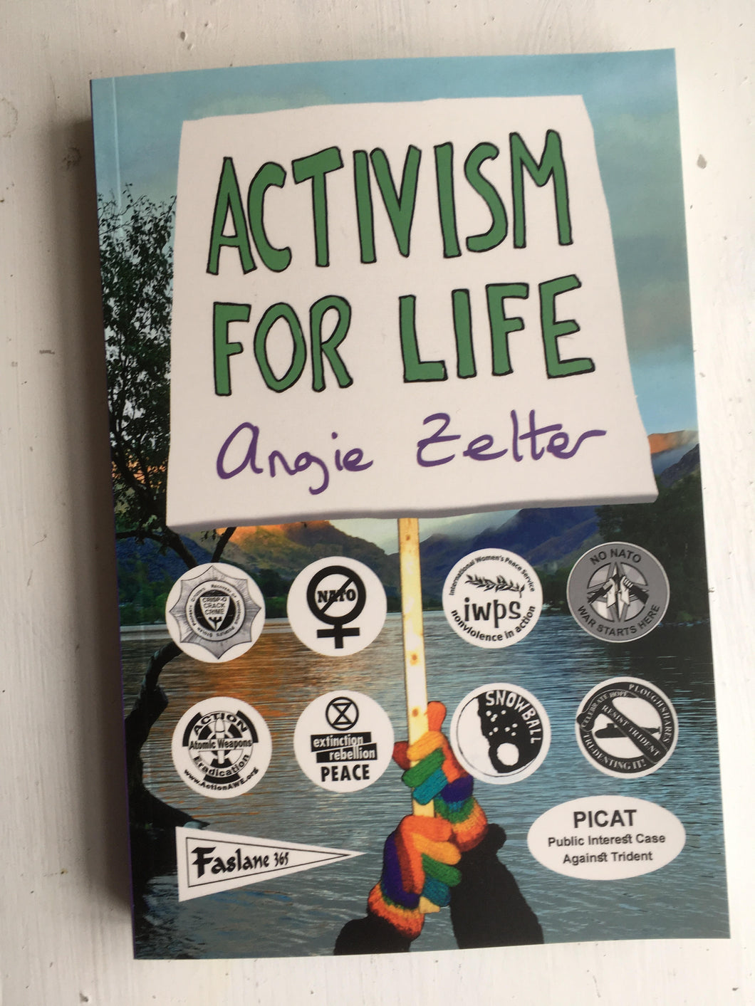 Activism for life by Angie Zelter