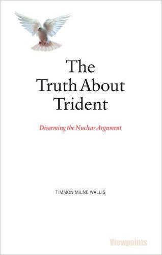 The Truth about Trident by Timmon Milne Wallis