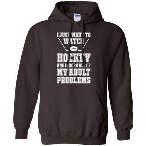 I just want to watch Hockey Pullover Hoodie 8 oz