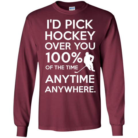 Id pick hockey over you Mens Long Sleeve T-shirt