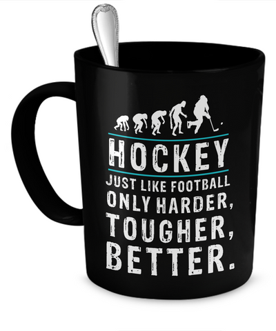 Hockey is better Mug