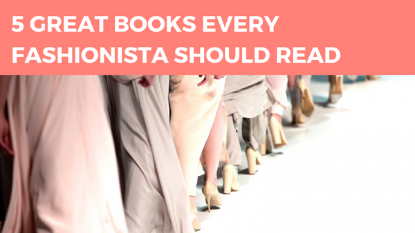 5 Great Books Every Fashionista Should Read
