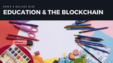 Education and the Blockchain