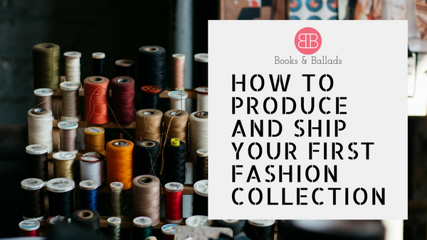 How to Produce and Ship your First Fashion Collection