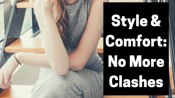 Style and Comfort: No more Clashes