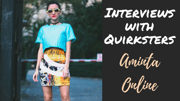 Interviews with Quirksters #1: Aminta Paiz
