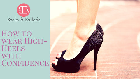how to wear high heels with confidence