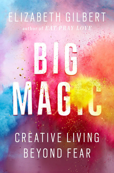 big magic elizabeth gilbert review