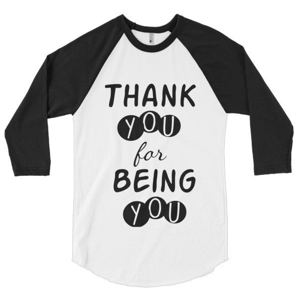 Thank You for Being You T-shirt