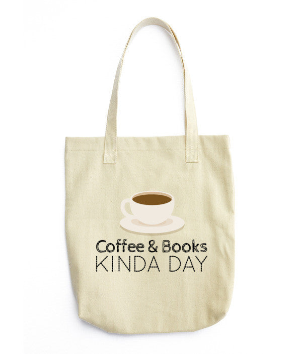 Bag Coffee Books Kinda Day Tote