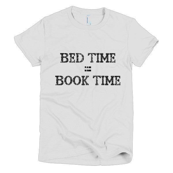 Bed time = Book time: Short Sleeve Women's T-shirt