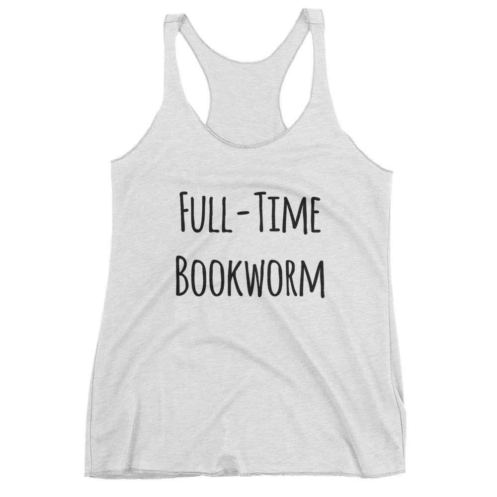 Full-time Bookworm: Women's tank top
