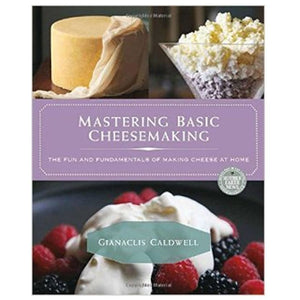 Mastering Basic Cheesemaking Cheese Books