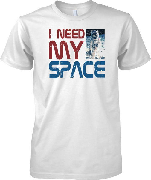 I Need My Space - NASA Inspired Astronaut - Mens T Shirt