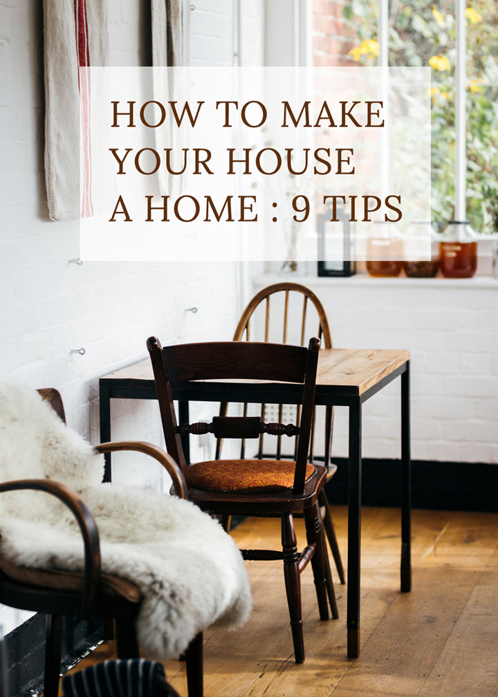 How to Make Your House a Home: 9 Tips