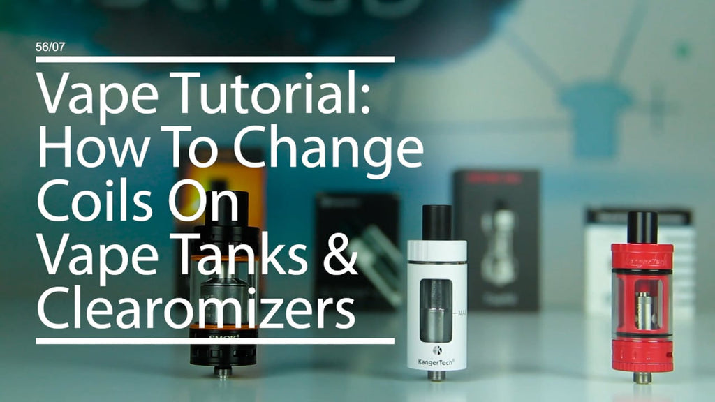 How To Change Coils On Vape Tanks & Clearomizers