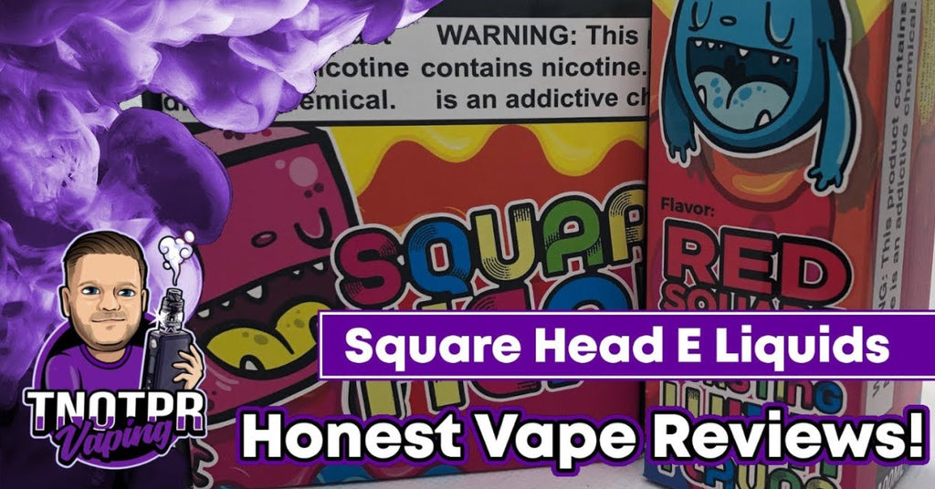 Honest Review! Square Head E Liquids