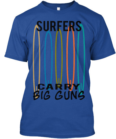 Surfers Carry Big Guns Men's Surfboard Shirt Deep Royal