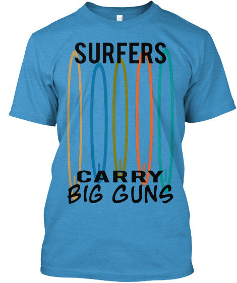 Surfers Carry Big Guns Men's Surfboard Shirt