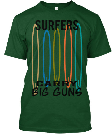 Surfers Carry Big Guns Men's Surfboard Shirt Forest Green