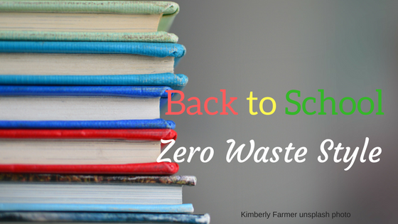 Zero Waste Back to School Tips