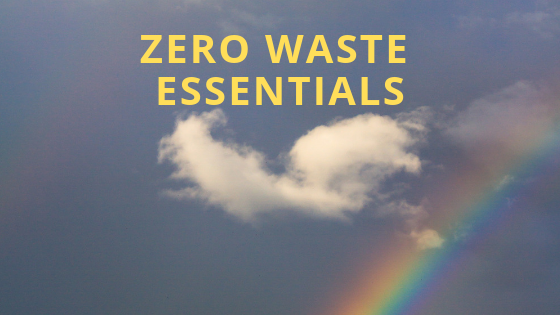 Essentials for Going Zero Waste