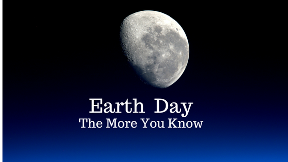 Earth Day- the More You Know