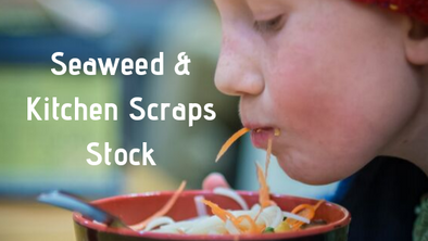 Seaweed and Kitchen Scrap Stock, Tasty & Nutritious