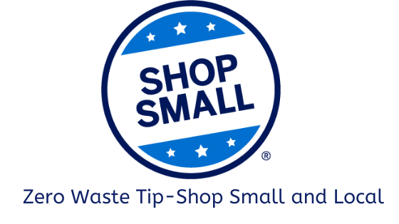 Zero Waste Tip- Shop Small and Local