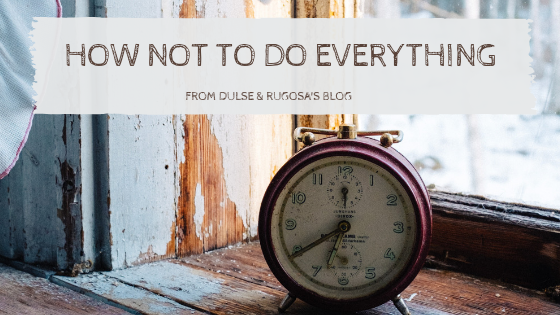 How (and why) Not To Do Everything