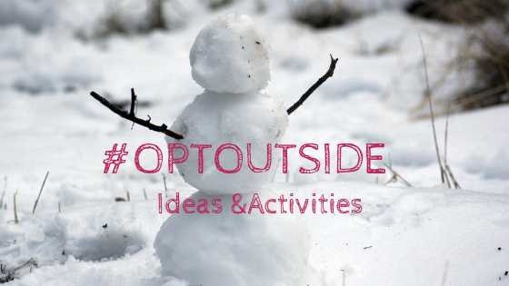 Ideas for #OptOutside & Buy Nothing Day