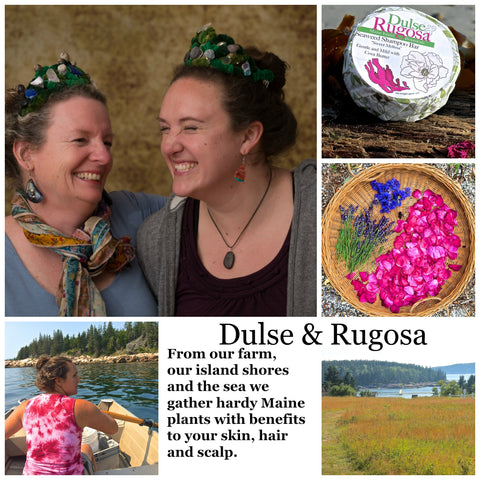 Dulse & Rugosa is firmly rooted in Maine.