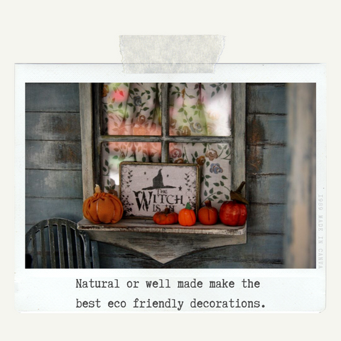 Natural or well made items make the best Halloween decorations.