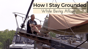 How I Stay Grounded Afloat