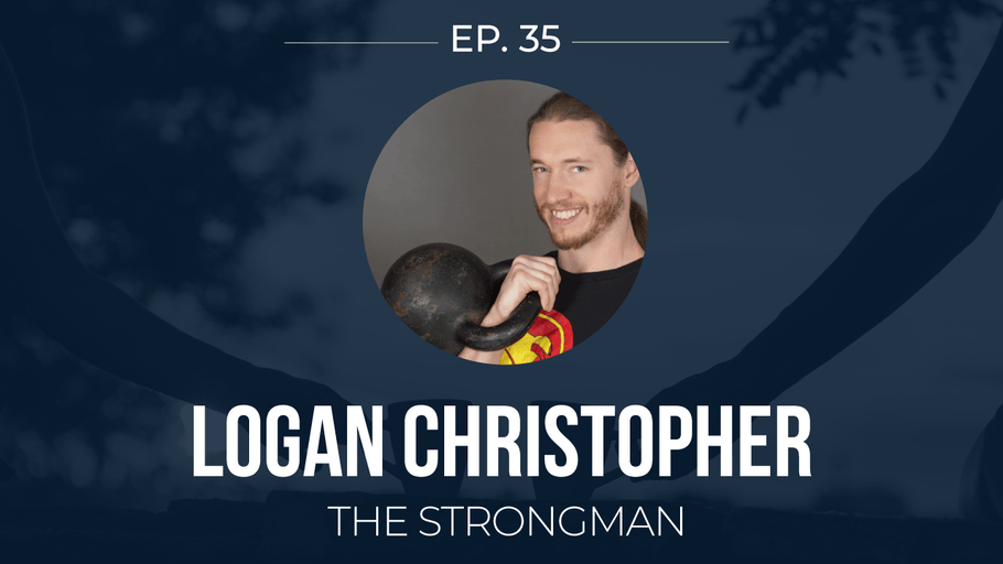 EP 35: <!--break-->Logan Christopher -<!--break--> The Strong Man </span>
