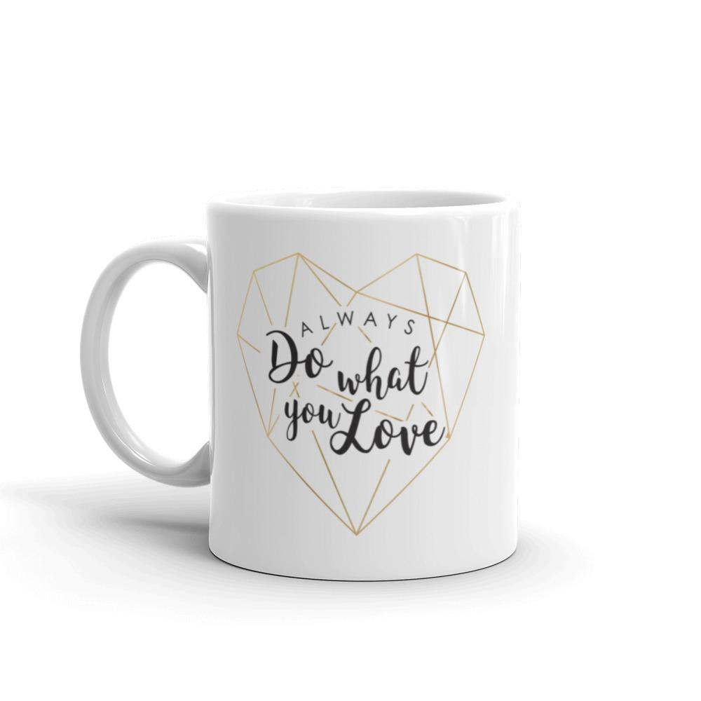 Always Do What You Love Coffee Mug