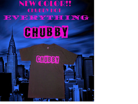 CHUBBY BRANDED APPAREL TSHIRT CHUBBY HOT PINK IN 6 SIZES BY LAKISS.COM - LA Kiss.com
