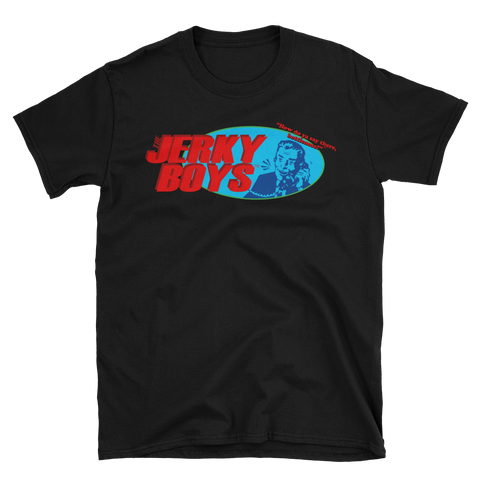 "the Jerky Boys logo t-shirt / ""How do ya say there, bottlenose?"""