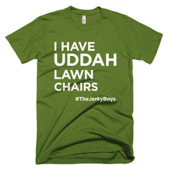 I Have Uddah Lawn Chairs