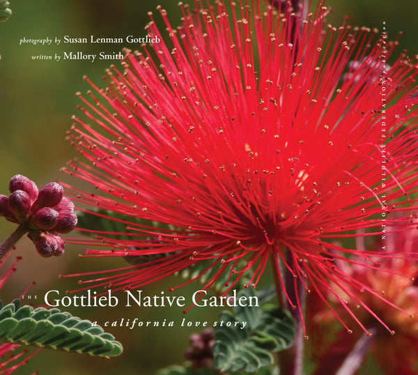 The Gottlieb Native Garden: A California Love Story