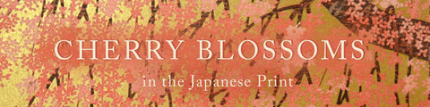 Cherry Blossoms Exhibition(Prints) Ronin Gallery, roningallery.com