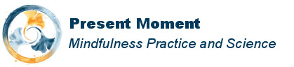 Present Moment Mindfulness and Science