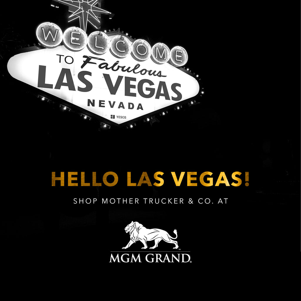 MOTHER TRUCKERS ARE NOW AVAILABLE AT MGM GRAND