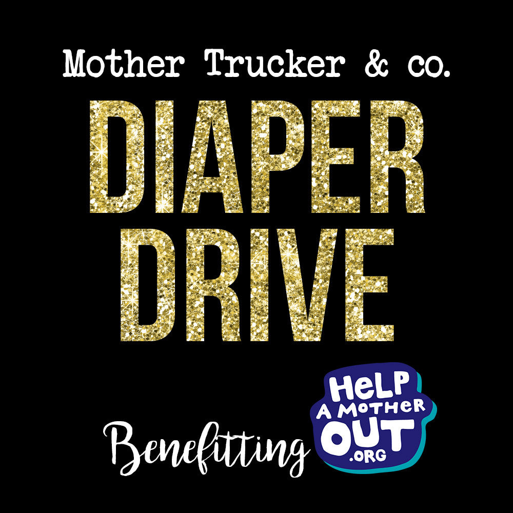 Diaper Drive for Help A Mother Out!